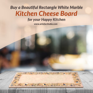 Buy a Beautiful Rectangle White Marble Kitchen Cheese Board for your Happy Kitchen